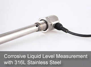 Corrosive Liquid Level Measurement with 316L Stainless Steel