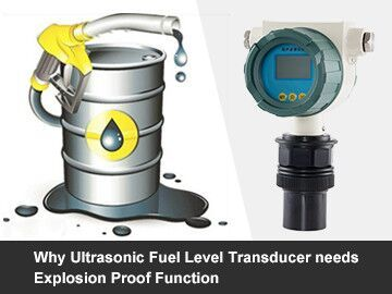 Why Ultrasonic Fuel Level Transducer needs Explosion Proof Function