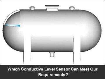 Which Conductive Level Sensor Can Meet Our Requirements?